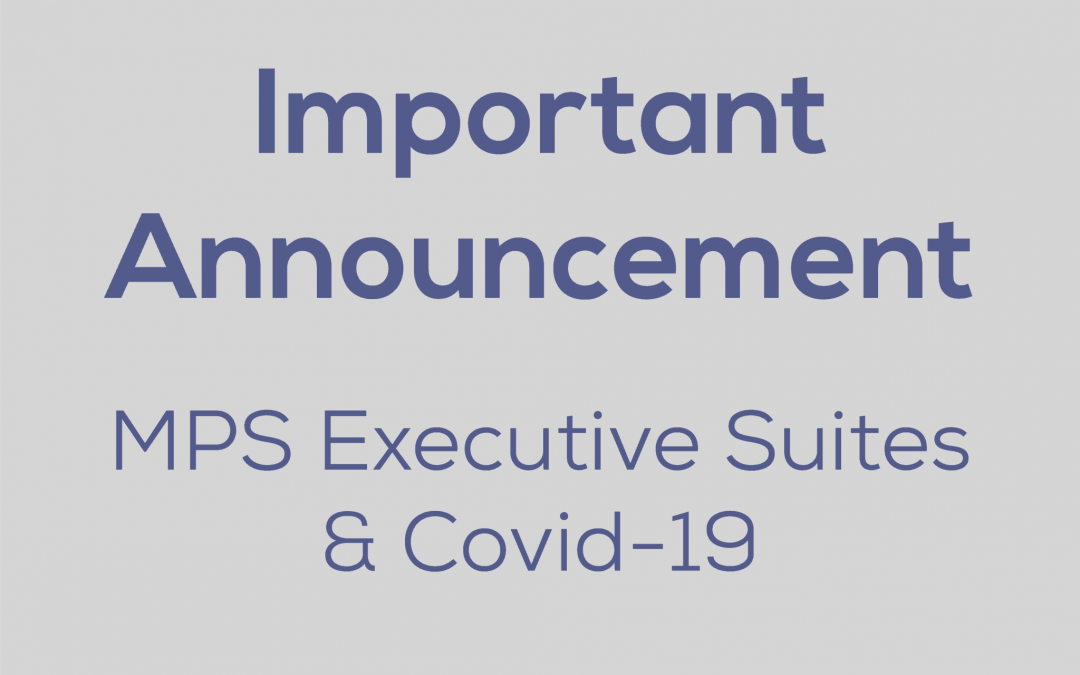 MPS Executive Suites & COVID-19 – Updated July 29, 2021